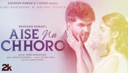 aise na chhoro Guru Randhawa new song New song 2021  new hindi song