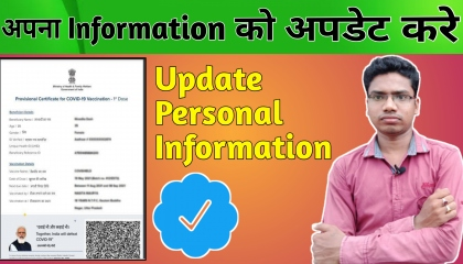 How To Update Personal Information On Covid 19 Vaccination Certificate